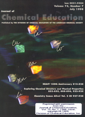 July 98 Cover - Journal of Chemical Education: Reprinted with permission from the Journal of Chemical Education, Vol. 75, No. 7, 1998, cover; copyright 1998, Division of Chemical Education, Inc.